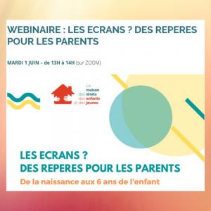 Webinaire pour les parents : les écrans quels repères? Comment faire ?